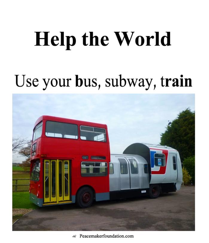 Help the World - Use your bus, subway, train (brain)
